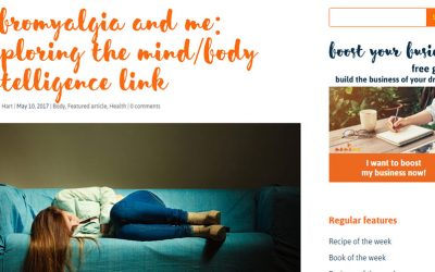 Article written for MeMeMe Online Magazine on Fibromyalgia and ME: Exploring the Mind/Body Intelligence Link – May 2017